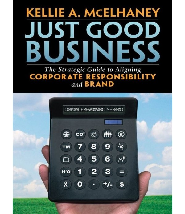 Just Good Business: The Strategic Guide to Alignin...